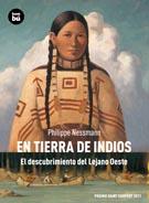 En tierra de indios. El descubrimiento del Lejano Oeste. Philippe Nessmann