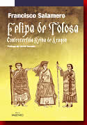 Felipa de Tolosa. Controvertida reina de Aragón. Francisco Salamero