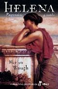 Helena, emperatriz y santa. Evelyn Waugh