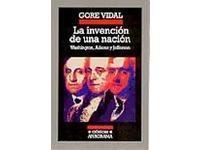 La invención de una nación. Gore Vidal