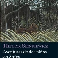 Aventuras de dos niños en África. Henryk Sienkiewicz