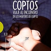 Coptos. Viaje al encuentro de los mártires de Egipto. Fernando de Haro