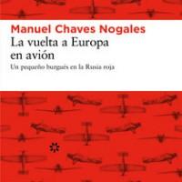 La vuelta a Europa en avión. Un pequeño burgués en la Rusia roja. Manuel Chaves Nogales