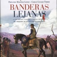 Banderas lejanas. Fernando Martínez Laínez y Carlos Canales Torres