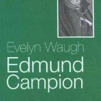 Edmund Campion. Evelyn Waugh