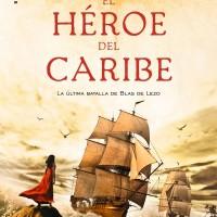 El héroe del Caribe. Juan Antonio Pérez Foncea