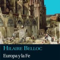 Europa y la Fe. Hilaire Belloc