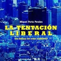 La tentación liberal. Miquel Porta Perales
