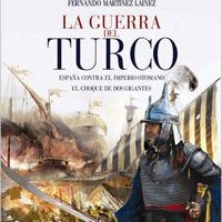La Guerra del Turco. Fernando Martínez Laínez