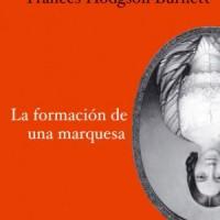 La formación de una marquesa. Frances Hodgson Burnett