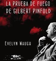 La prueba de fuego de Gilbert Pinfold. Evelyn Waugh