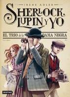 Sherlock, Lupin y yo. El trío de la dama negra. Irene Adler