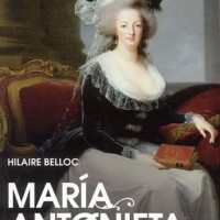 María Antonieta, Hilaire Belloc